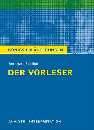 Der Vorleser von Bernhard Schlink. Textanalyse und Interpretation mit ausführlicher Inhaltsangabe und Abituraufgaben mit Lösungen.