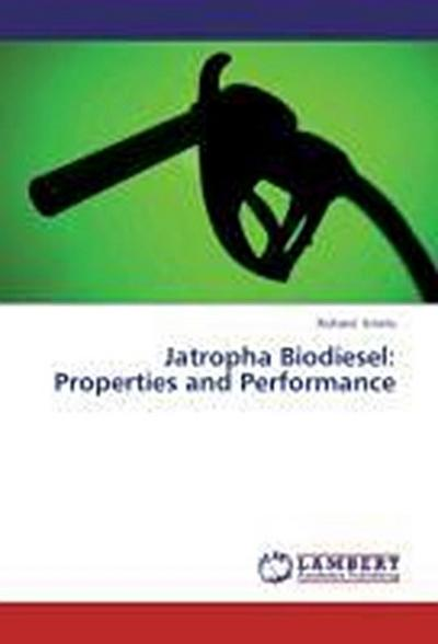 Jatropha Biodiesel: Properties and Performance