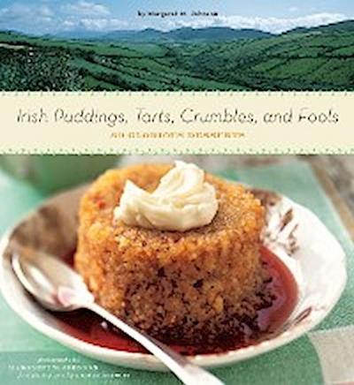 Irish Puddings, Tarts, Crumbles, and Fools