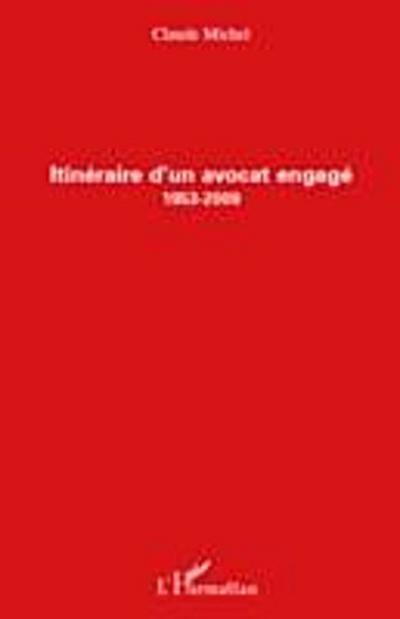 Itineraire d'un avocat engage (1953-2009)