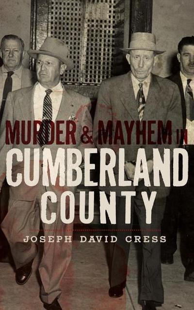 Murder & Mayhem in Cumberland County