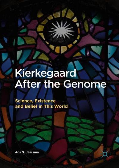 Kierkegaard After the Genome