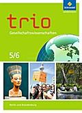 Trio Gesellschaftswissenschaften 5 / 6. Schülerband. Berlin und Brandenburg