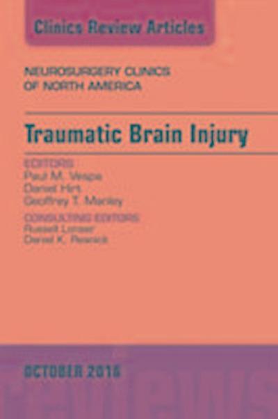 Traumatic Brain Injury, An Issue of Neurosurgery Clinics of North America