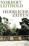 Herrliche Zeiten; Roman einer Familie   ; Deutsch