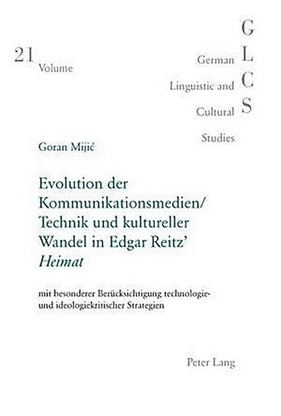 Evolution der Kommunikationsmedien/Technik und kultureller Wandel in Edgar Reitz' Heimat