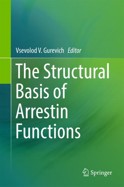 The Structural Basis of Arrestin Functions