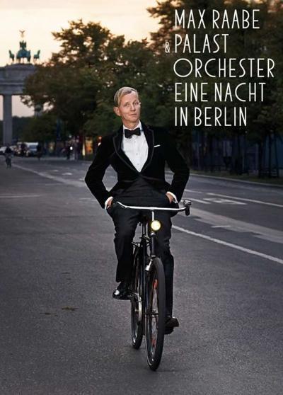 Max Raabe & Palastorchester - Eine Nacht in Berlin