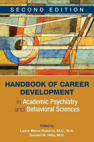 Handbook of Career Development in Academic Psychiatry and Be