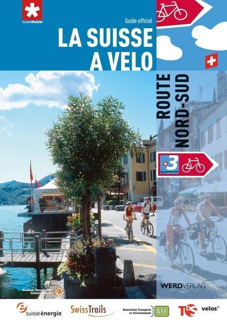 La Suisse à vélo 3: Route Nord-Sud