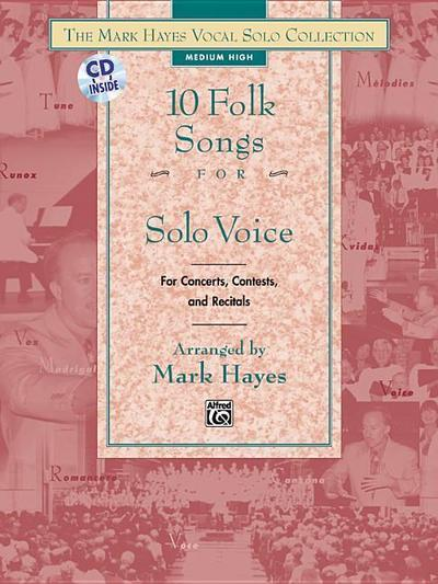 The Mark Hayes Vocal Solo Collection -- 10 Folk Songs for Solo Voice: Medium Low Voice, Book & CD