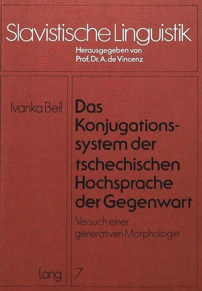 Das Konjugationssystem der tschechischen Hochsprache der Gegenwart