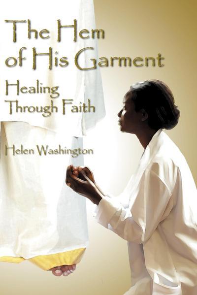 The Hem of His Garment: Healing Through Faith