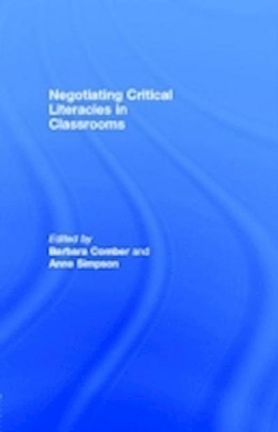 Negotiating Critical Literacies in Classrooms
