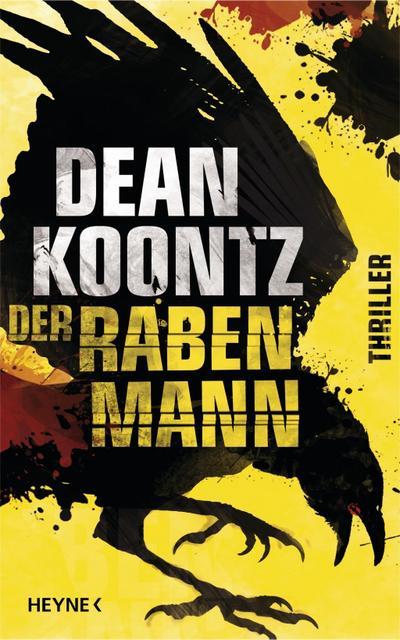 Der Rabenmann; Thriller   ; Aus d. Engl. v. Kleinschmidt, Bernhard; Deutsch