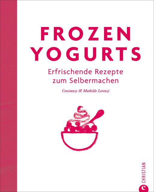Frozen Yogurts   Constanze Lorenzi    9783862446384