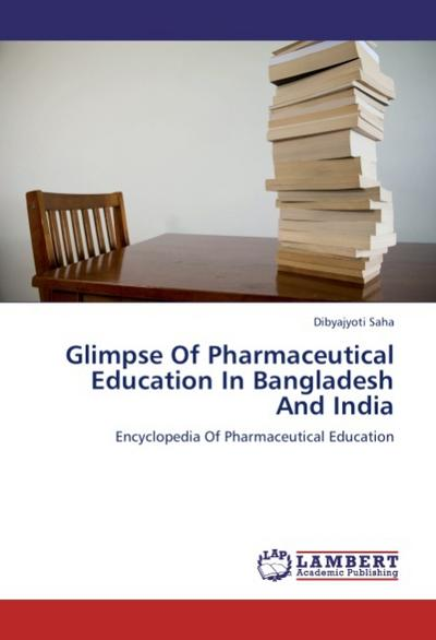Glimpse Of Pharmaceutical Education In Bangladesh And India
