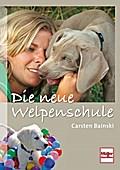 Die neue Welpenschule; Deutsch; 150 farb. Fot ...