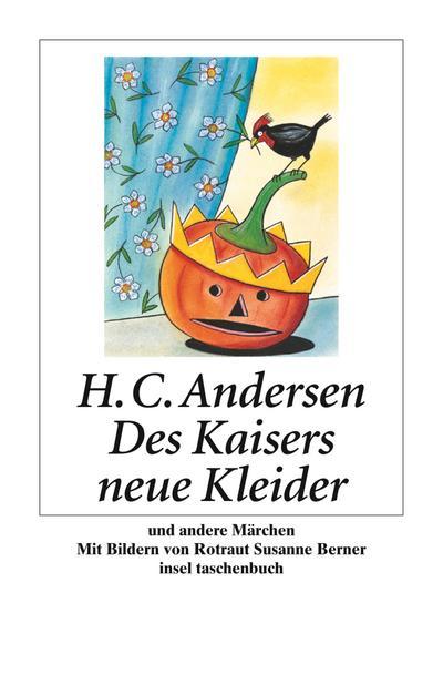 Des Kaisers neue Kleider und andere Märchen (insel taschenbuch)