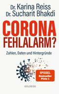 Corona Fehlalarm? Zahlen, Daten und Hintergründe. Zwischen Panikmache und Wissenschaft: welche Maßnahmen sind im Kampf gegen Virus und COVID-19 sinnvoll? ORIGINAL
