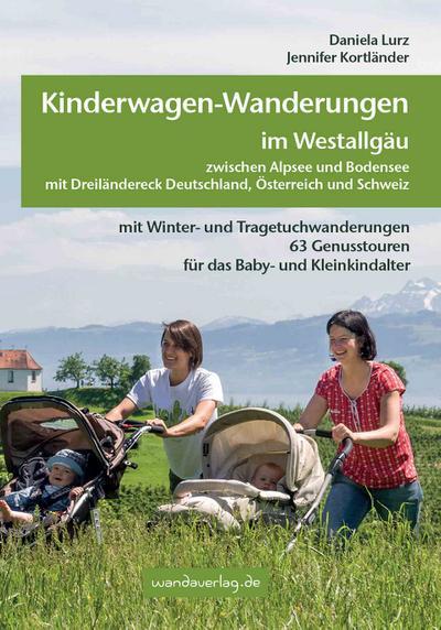 Kinderwagen-Wanderungen im Westallgäu zwischen Alpsee und Bodensee & Dreiländereck Deutschland, Österreich und Schweiz