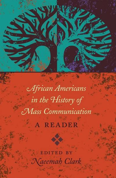African Americans in the History of Mass Communication