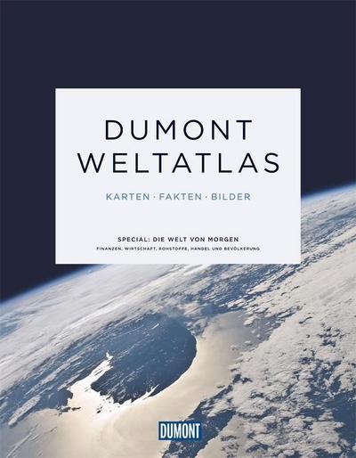 DuMont Weltatlas: Karten - Fakten - Bilder (DuMont Weltatlanten)