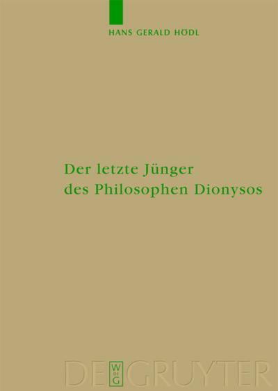 Der letzte Jünger des Philosophen Dionysos