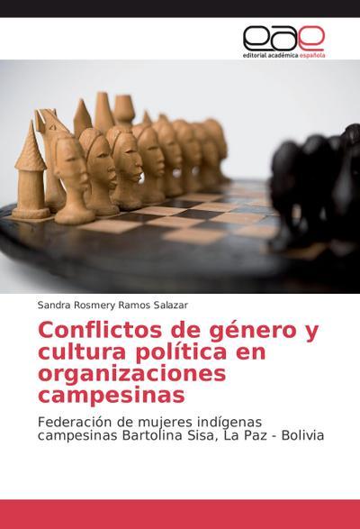 Conflictos de género y cultura política en organizaciones campesinas