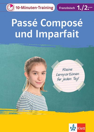 Klett 10-Minuten-Training Französisch Passè composé 1./2. Lernjahr: Kleine Lernportionen für jeden Tag