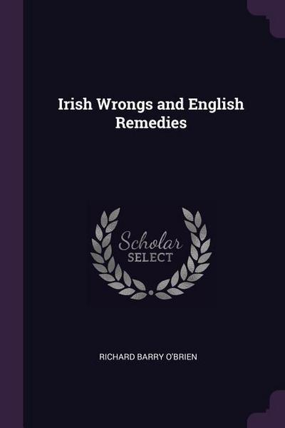 Irish Wrongs and English Remedies