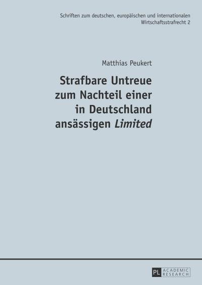 Strafbare Untreue zum Nachteil einer in Deutschland ansässigen Limited