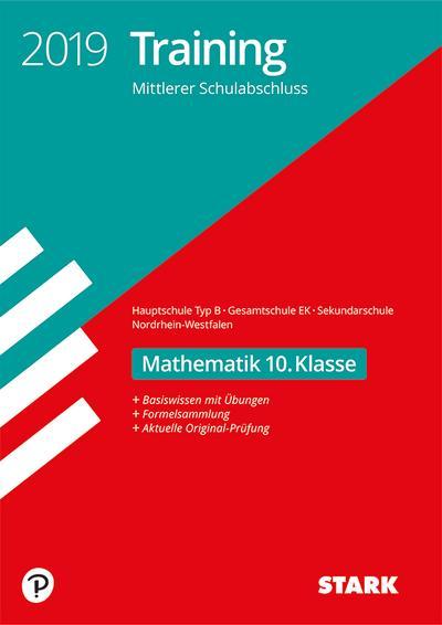 STARK Training Mittlerer Schulabschluss 2019 - Mathematik 10. Klasse - Hauptschule EK/ Gesamtschule EK/Sekundarschule - NRW