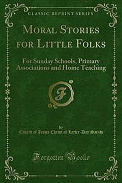 Moral Stories for Little Folks
