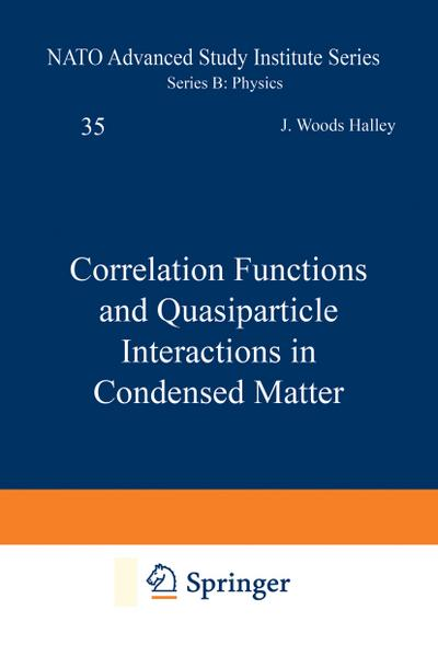 Correlation Functions and Quasiparticle Interactions in Condensed Matter