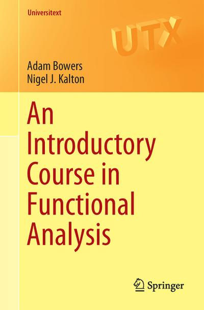 An Introductory Course in Functional Analysis