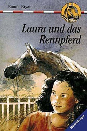 Bonnie Bryant ~ Laura und das Rennpferd (Sattelclub, Band 19) 9783473346899