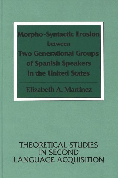 Morpho-Syntactic Erosion between Two Generational Groups of Spanish Speakers in the United States