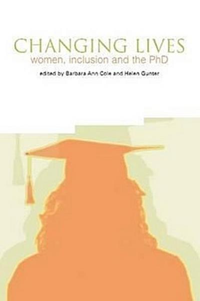Changing Lives: Women, Inclusion and the PhD