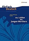 Johann Wolfgang von Goethe: Die Leiden des jungen Werthers