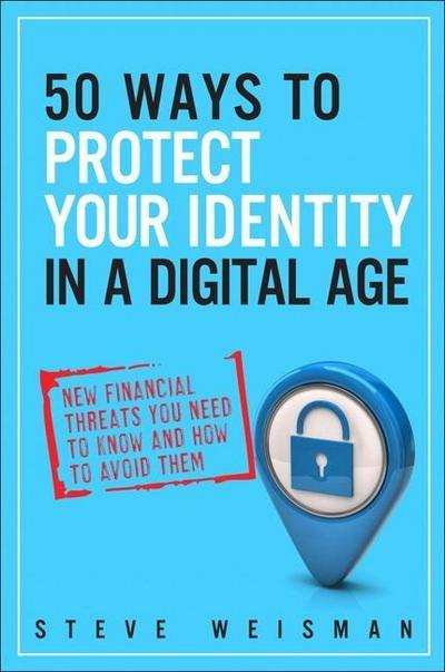 50 Ways to Protect Your Identity in a Digital Age