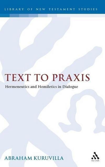 Text to Praxis: Hermeneutics and Homiletics in Dialogue