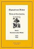 Werke und Korrespondenz. Poetische Lorbeer-Wälder