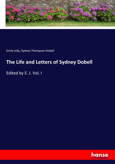 The Life and Letters of Sydney Dobell