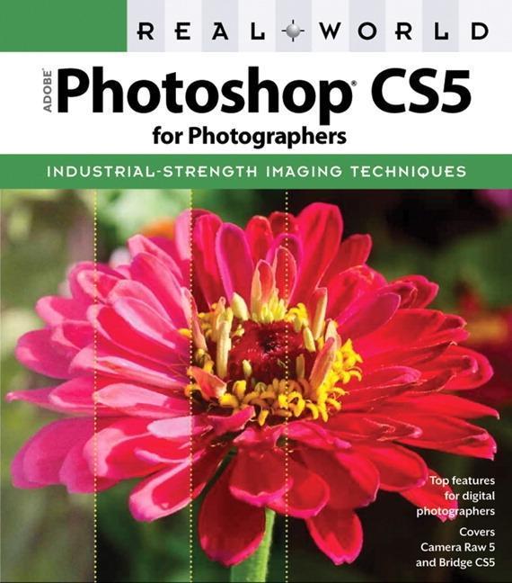 Real World Adobe Photoshop CS5 for Photographers Conrad Chavez