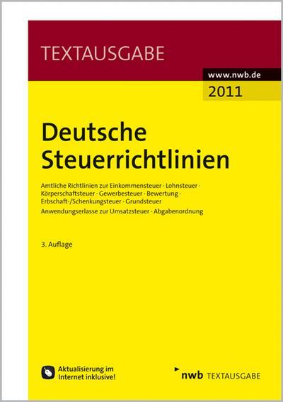 Deutsche Steuerrichtlinien-Amtliche Richtlinien zur Einkommensteuer, Lohnsteuer, Körperschaftsteuer, Gewerbesteuer, Bewertung, ... zur Umsatzsteuer, Abgabenordnung