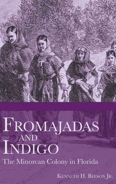 Fromajadas and Indigo: The Minorcan Colony in Florida
