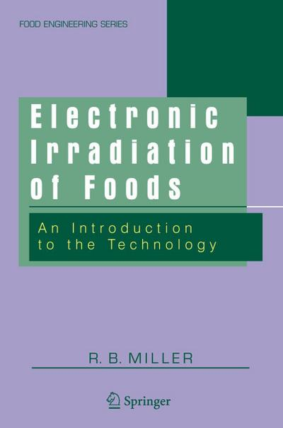 Electronic Irradiation of Foods: An Introduction to the Technology (Food Engineering)