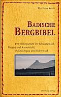 Badische Bergbibel; Über alle Berge, Gipfel und Hügel; Deutsch; 105 Abbildungen