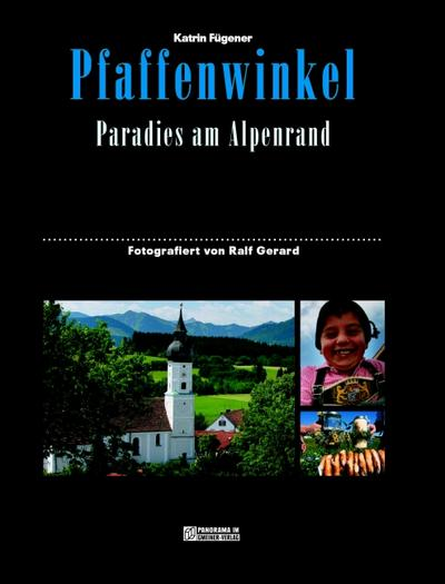 Pfaffenwinkel. Paradies am Alpenrand200 farb. Fotos